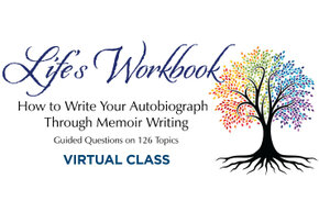Life's Workbook: How to Write Your Autobiography Through Memoir Writing
